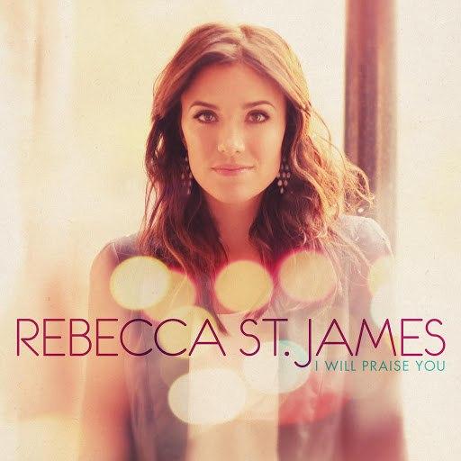 Rebecca St. James альбом I Will Praise You