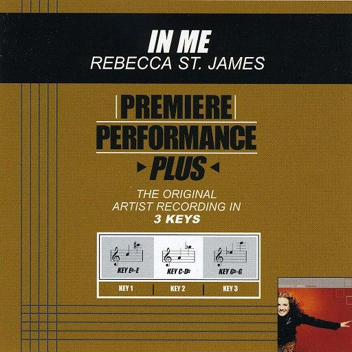 Rebecca St. James альбом Premiere Performance Plus: In Me