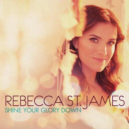 Rebecca St. James альбом Shine Your Glory Down