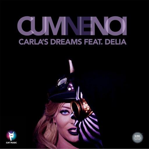 Carla's Dreams альбом Cum Ne Noi (feat. Delia)