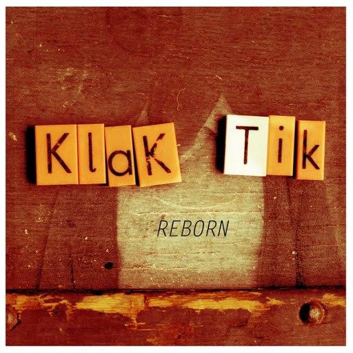 Klak Tik альбом Reborn