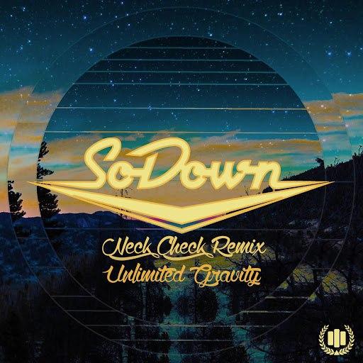 Unlimited Gravity альбом Neck Check (SoDown Remix)