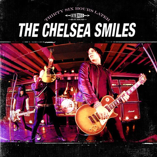 The Chelsea Smiles альбом Thirty Six Hours Later