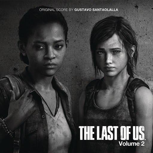 Gustavo Santaolalla альбом The Last of Us - Vol. 2 (Video Game Soundtrack)