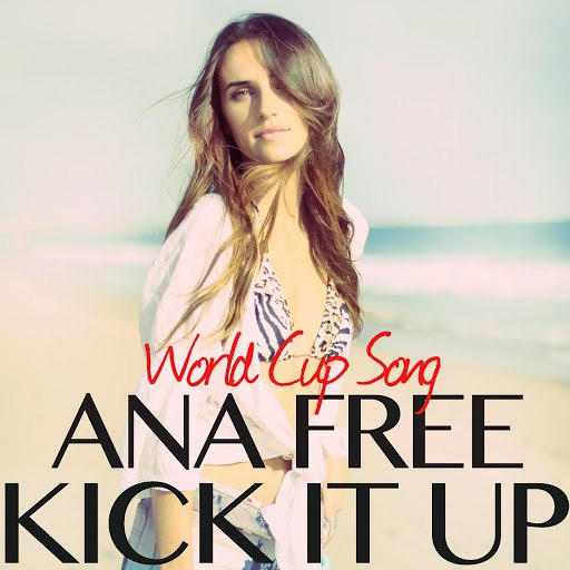 Ana Free альбом Kick It up (World Cup Song)