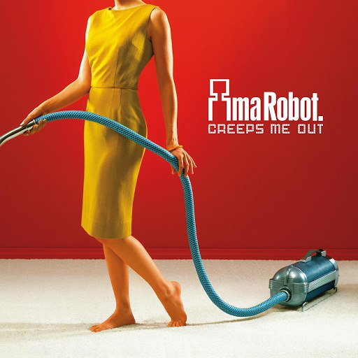 Ima Robot альбом Creeps Me Out