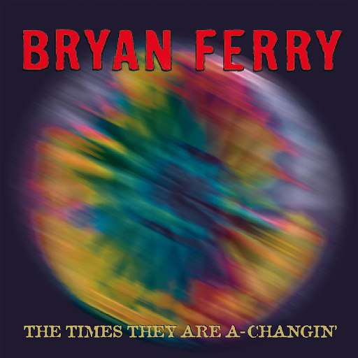 Bryan Ferry альбом The Times They Are A-Changin'