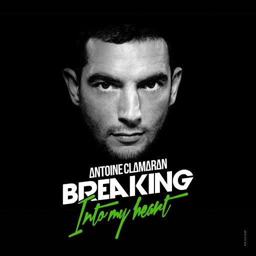 Antoine Clamaran альбом Breaking Into My Heart (Remixes, Part 2)