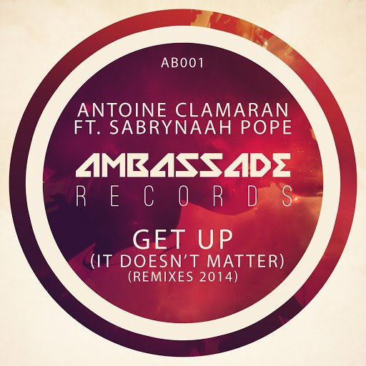 Antoine Clamaran альбом Get Up (It Doesn't Matter) [Remixes 2014] [feat. Sabrynaah Pope]