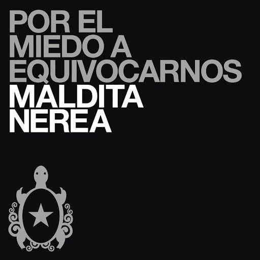 maldita nerea альбом Por el Miedo a Equivocarnos