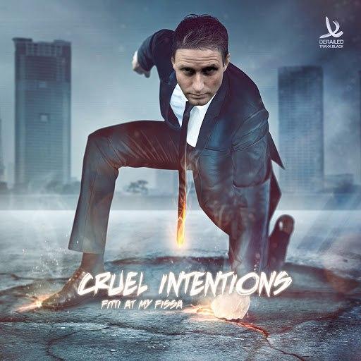 Cruel Intentions альбом Fitti At My Fissa