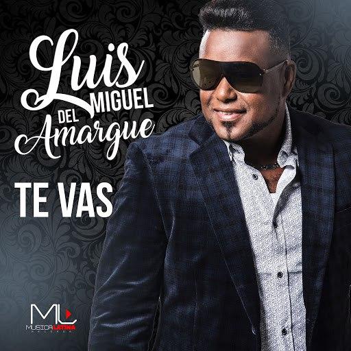 Luis Miguel Del Amargue альбом Te Vas