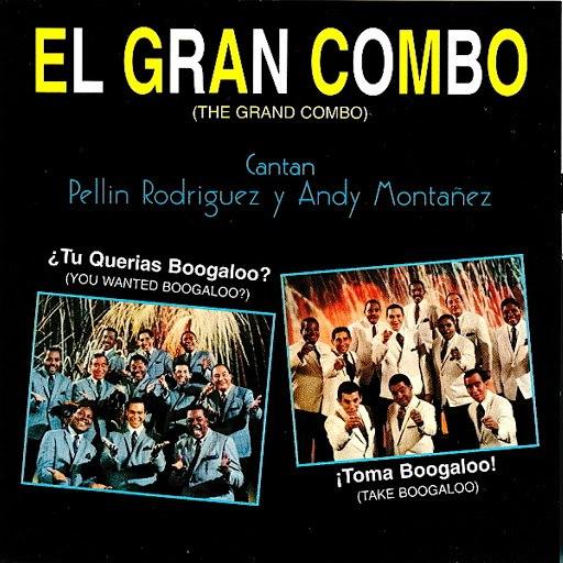 El Gran Combo de Puerto Rico альбом ¿Tu Querias Boogaloo? ¡Toma Boogaloo!