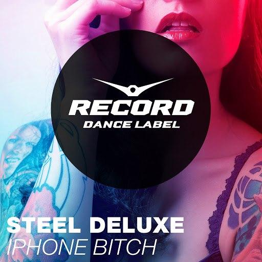 Steel Deluxe альбом Iphone Bitch