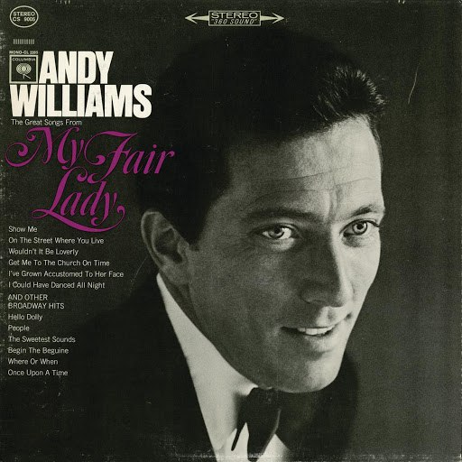 Andy Williams альбом The Great Songs from 'My Fair Lady' and Other Broadway Hits