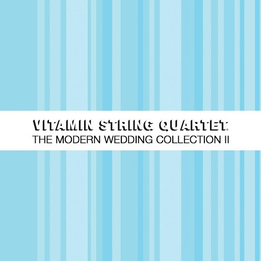 Vitamin String Quartet альбом The Modern Wedding Collection, Vol. 2