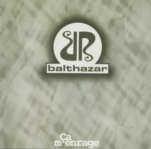 Balthazar альбом Ça m'enrage