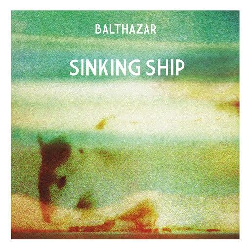 Balthazar альбом Sinking Ship