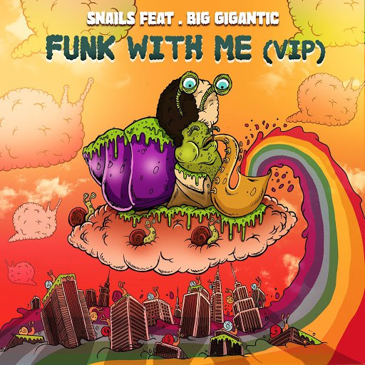 Snails альбом Funk With Me (feat. Big Gigantic) [VIP]