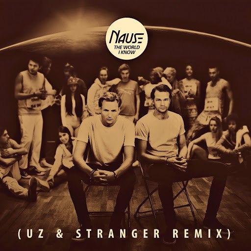 Nause альбом The World I Know (UZ & Stranger Remix)