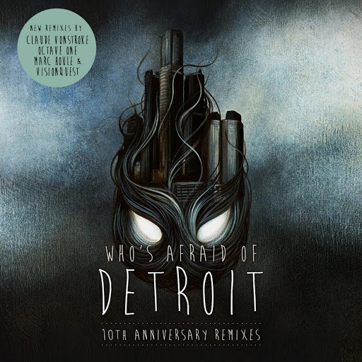 Claude Vonstroke альбом Who's Afraid of Detroit? - 10th Anniversary Remixes