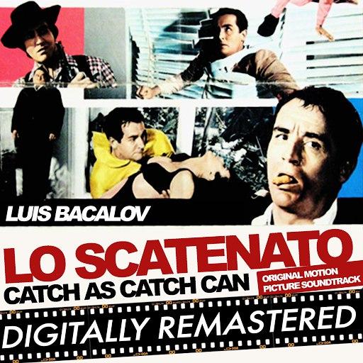 Luis Bacalov альбом Lo scatenato - Catch as Catch Can (Original Motion Picture Soundtrack)