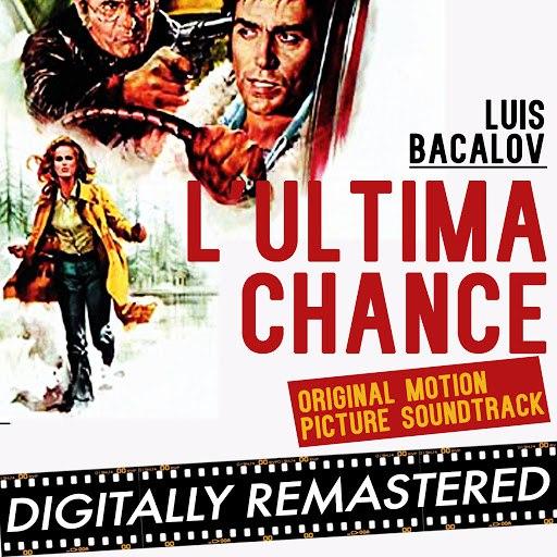 Luis Bacalov альбом The Last Chance - Stateline Motel - L' Ultima Chance (Original Motion Picture Soundtrack)