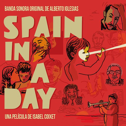 Alberto Iglesias альбом Spain in a Day (Banda sonora original)
