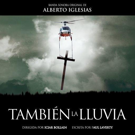 Alberto Iglesias альбом También la Lluvia (Banda Sonora Original)