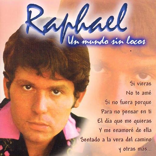 Raphael альбом Un Mundo Sin Locos