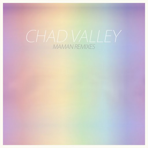 Chad Valley альбом Chad Valley (Maman Remixes) - EP