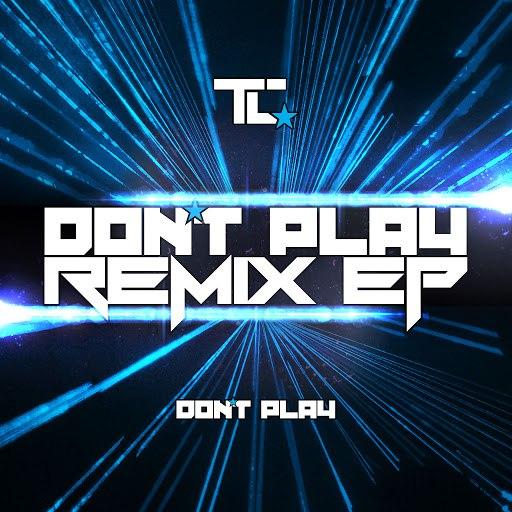 TC альбом Don't Play (Remixes)