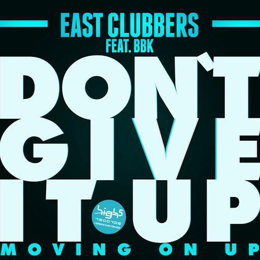East Clubbers альбом Don't Give It Up (Moving On Up)