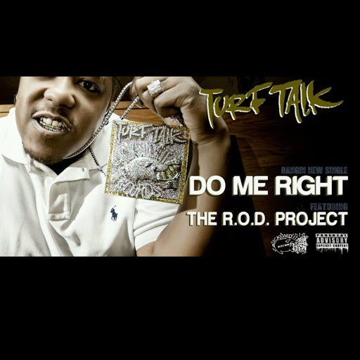 Turf Talk альбом Do Me Right (feat. The R.O.D. Project)