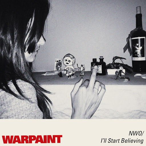 Warpaint альбом No Way Out / I'll Start Believing