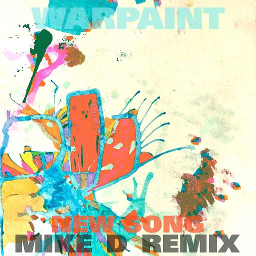 Warpaint альбом New Song (Mike D Remix)