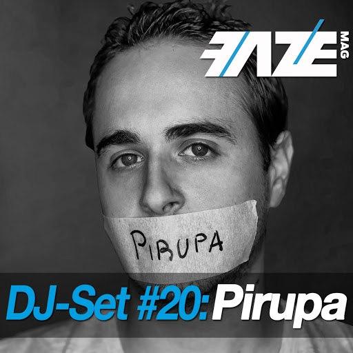 Pirupa альбом Faze DJ Set #20: Pirupa