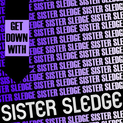 Sister Sledge альбом Get Down with Sister Sledge (Live)