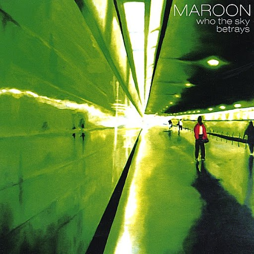 Maroon альбом Who The Sky Betrays