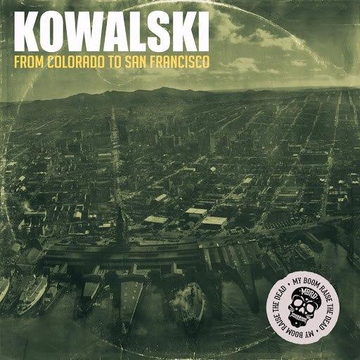 Kowalski альбом From Colorado To San Francisco