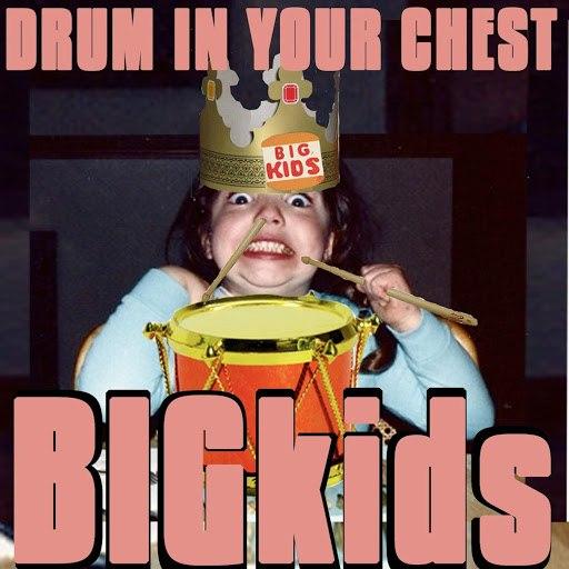 BIGkids альбом Drum in Your Chest