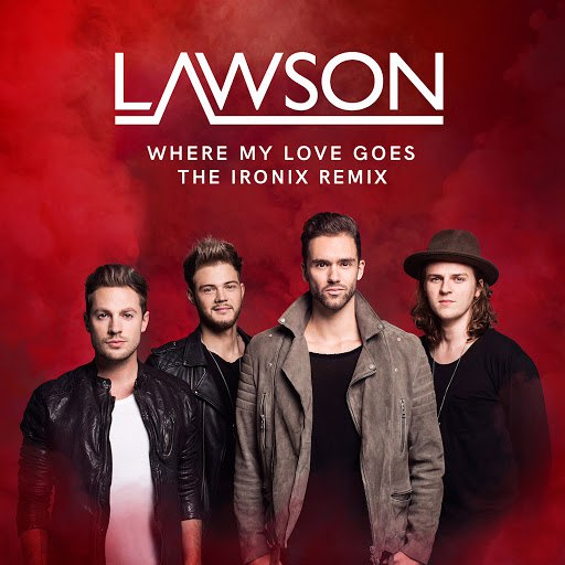 Lawson альбом Where My Love Goes (The Ironix Remix)
