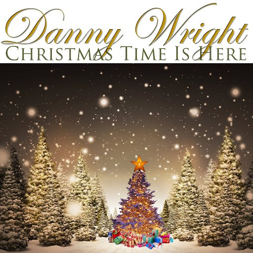 Danny Wright альбом Christmas Time Is Here