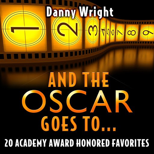 Danny Wright альбом And the Oscar Goes To: 20 Academy Award Honored Favorites