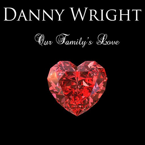 Danny Wright альбом Our Family's Love