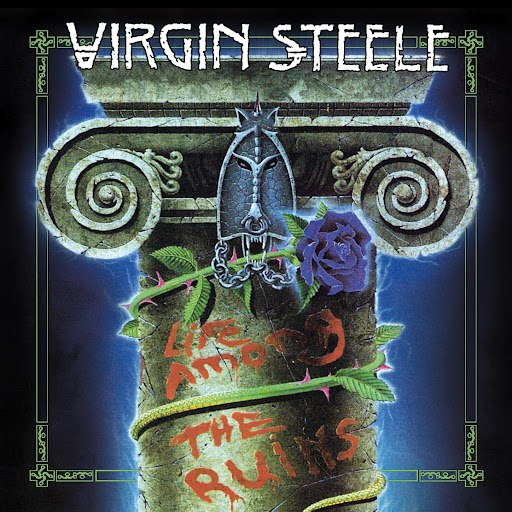 Virgin Steele альбом Life Among The Ruins (Re-Issue)