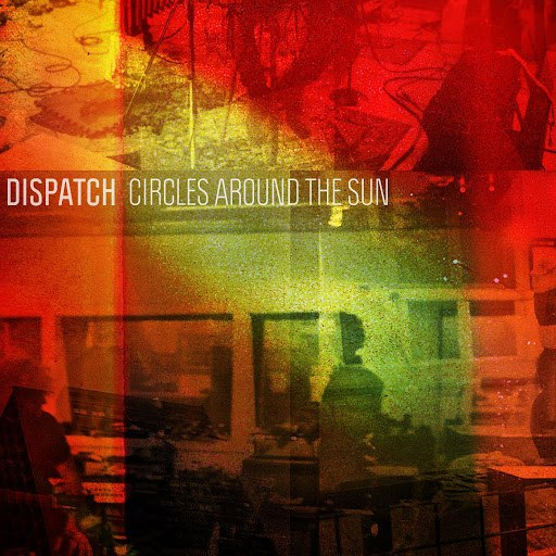 Dispatch альбом Circles Around the Sun