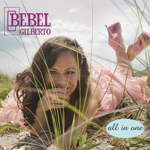Bebel Gilberto альбом All In One