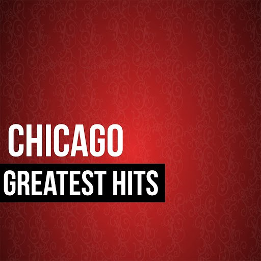 Альбом Chicago Chicago Greatest Hits