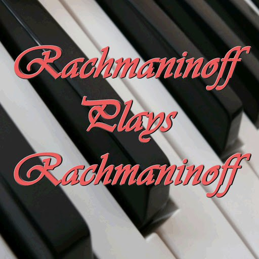 Sergei Rachmaninoff альбом Rachmaninoff Plays Rachmaninoff